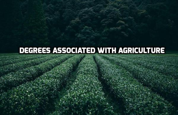 Degrees Associated With Agriculture.